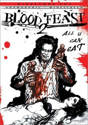 Blood Feast 2 - All U Can Eat (2002/de Hershell Gordon Lewis)