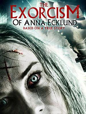 The Exorcism Of Anna Ecklund (2016/de Andrew Jones)