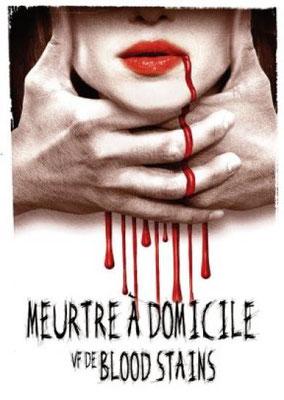 Blood Stains - Meurtre A Domicile (2006/de Robert Malenfant)