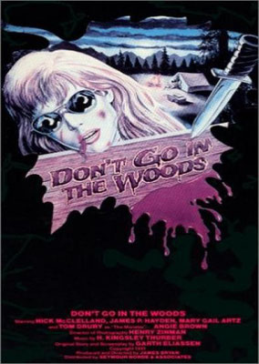 Don't Go In The Woods... Alone ! (1981/de James Bryan)