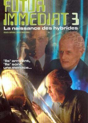 Futur Immédiat 3 - La Naissance Des Hybrides (1995/de Kenneth Johnson)