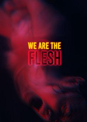 We Are The Flesh (2016/de Emiliano Rocha Minter)