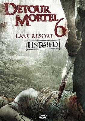 Détour Mortel 6 - Last Resort (2014/de Valeri Milev)