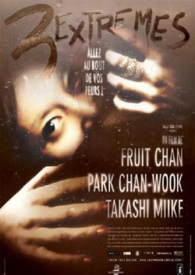 3 Extrêmes (2004/de Fruit Chan, Takasi Miike & Chan-Wook Park)