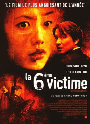 La 6ème Victime (1999/de Chang Youn-Hyun)