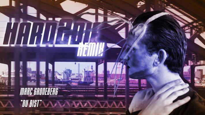 """Marc Groneberg   new song   neuer Song  """"Du Bist - Remix"""" featuring hard2die"""