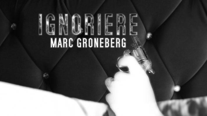 © Marc Groneberg | Promotion #Ignoriere von Marc Groneberg