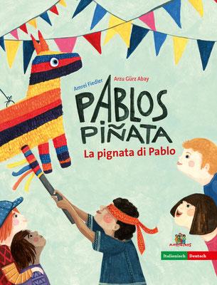 Mein neues Buch Pablos Piñata mit Text von Arzu Gürz Abay. Erhältlich in 7 unterschiedlichen Sprachen.