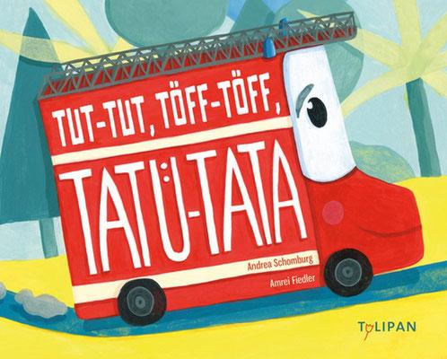 Mein erstes Pappbilderbuch ist da! Tut-Tut, Töff-Töff, Tatü-Tata erscheinen im wunderbaren Tulipan Verlag
