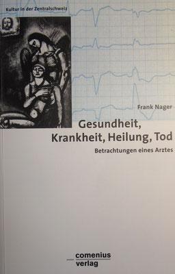 Frank Nager Gesundheit Krankheit Heilung Tod