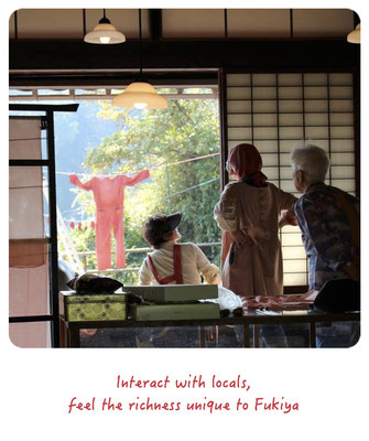 Interact with locals, feel the richness unique to Fukiya.