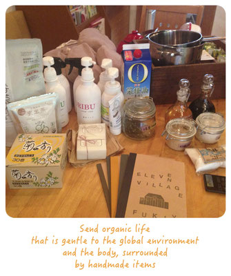 Send organic life that is gentle to the global environment and the body, surrounded by handmade items.