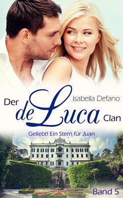 Geliebt! Ein Stern für Juan - Liebesromane