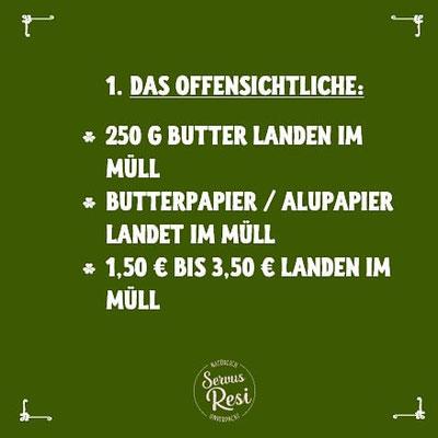 Lebensmittelmüll - Wenn wir ein Paket Butter wegwerfen