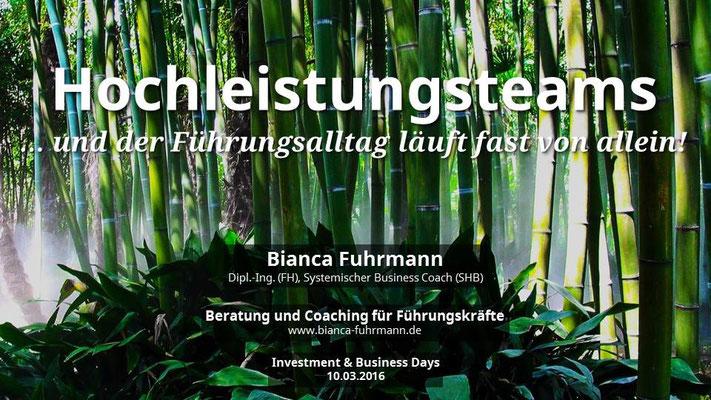 Bianca Fuhrmann, Aufbau von Hochleistungsteams Vortrag, IB-Days Frankfurt, 10-03-2016 © Bianca Fuhrmann