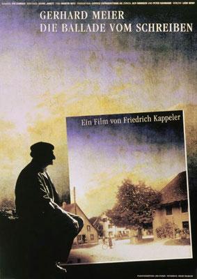 Film-Plakat – Gerhard Meier – Die Ballade vom Schreiben – Ein Film von Friedrich Kappeler – 1995– Foto © Archiv Pedro Meier Multimedia Artist Niederbipp alias Amrain