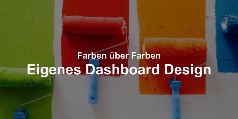 Eigenes Dashboard Design