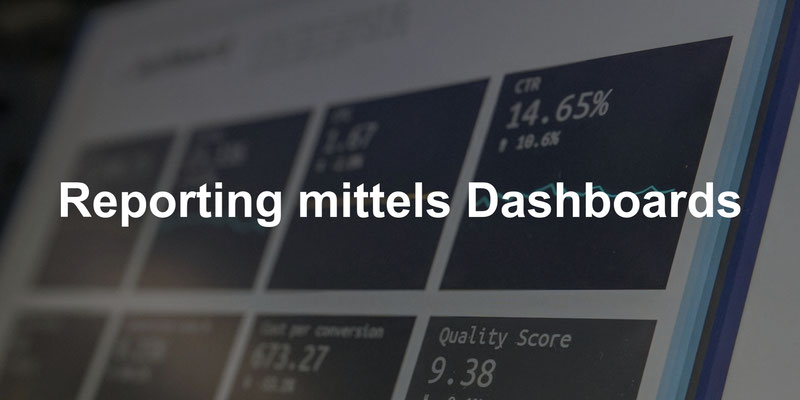 Reporting mittels Dashboards