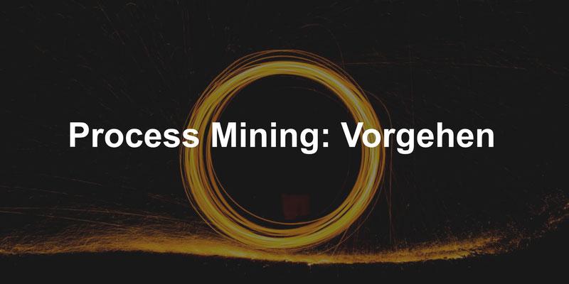 Process Mining: Vorgehen