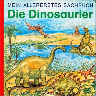 Pappbilderbuch `Die Dinosaurier. Mein allererstes Sachbuch´, erschienen bei paletti, Karl Müller Verlag 2005