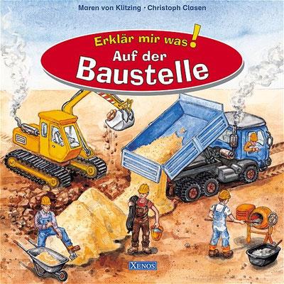 Pappbilderbuch `Erklär mir was! - Auf der Baustelle´, erschienen im Xenos Verlag, 2004