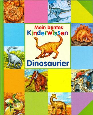 Buch `Dinosaurier : mein buntes Kinderwissen´, erschienen bei Schwager und Steinlein, 2008
