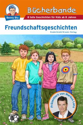 Buch `Bücherbande - Freundschaftsgeschichten´, erschienen im Kinderleicht Wissen Verlag, 2009