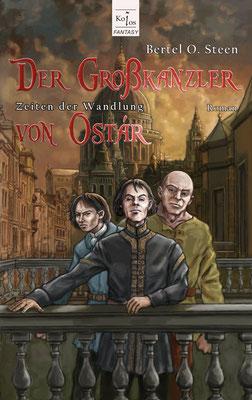 Cover für `Der Großkanzler von Ostar´, erschienen im Koios Verlag, 2012