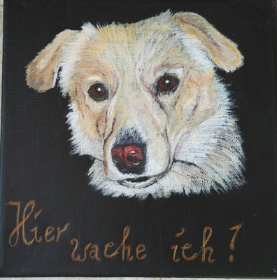 Wachhund, Acryl-Mischtechnik, 25x25cm, Dezember 2018 (Auftragsarbeit)