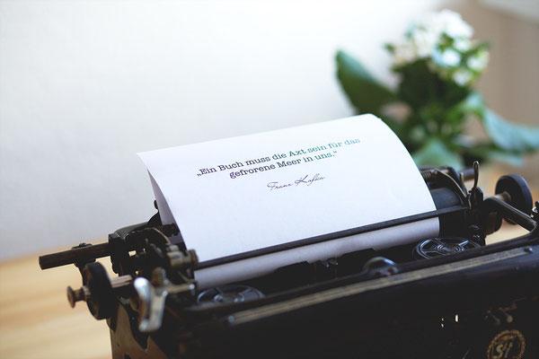 """""""Ein Buch muss die Axt sein für das gefrorene Meer in uns."""" Franz Kafka"""
