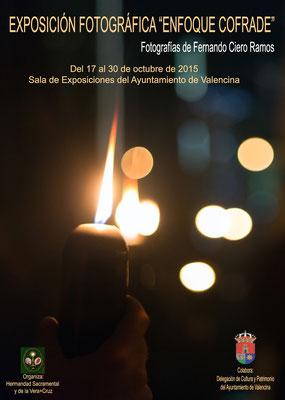 """Cartel anunciador exposición """"Enfoque Cofrade"""", octubre 2015, en Valencina de la Concepción. Hdad. de la Vera-Cruz."""