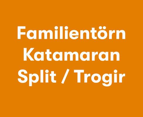Familientörn Katamaran Split Trogir