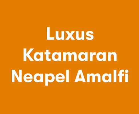 Luxus Katamaran Neapel All Inklusive