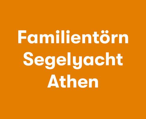 Familientörn Athen Segelyacht