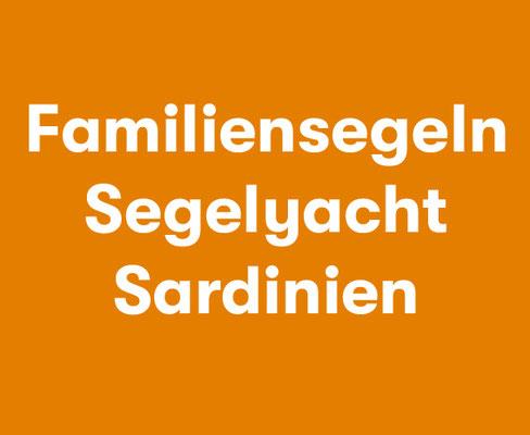 Familiensegeln Segelyacht Sardinien