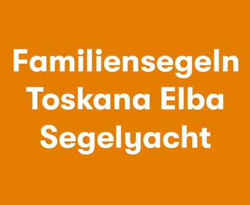 Familiensegeln Toskana Elba Segelyacht