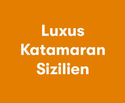 Luxus Katamaran Sizilien