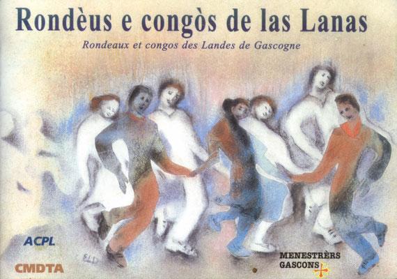 Rondèus e congòs de las lanas, ACPL/CMDTA/MENESTRERS GASCONS, 1CD et 1 livret, 53p.