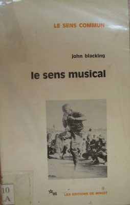 Le sens musical, J. Blacking (1980), Paris, Edition de Minuit, 129p.