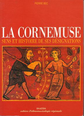 La cornemuse, sens et histoire de ses désignations, Pierre Bec, Conservatoire Occitan, Isatis (1996).