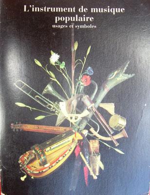 L'instrument de musique populaire, usages et symboles, C. Marcel Dubois (1980), paris, Musée National des arts et traditions populaires (nov 1980 avril 1981), Ed de la Réunion des musées Nationaux, 239p.