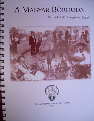 A magyar bordura, the book of the hungarian bagpipe, Dudaszo Hallatsik Alapitvany (2000), 220p.