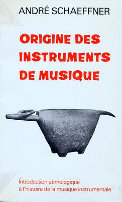 Origine des instruments de musiques, introduction ethnologique à l'histoire de la musique instrumentale, A. Schaeffner (1968), Mouton Editeur et Maison des sciences de l'homme 509p.