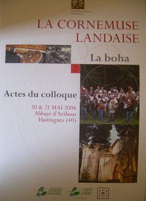 La cornemuse landaise, Actes du colloque 20/21 mai 2006, Abbaye d'Arthous, Hastingues (40), Centre Départemental du Patrimoine, Conseil Général des Landes / ENMDL (2008), 95p.