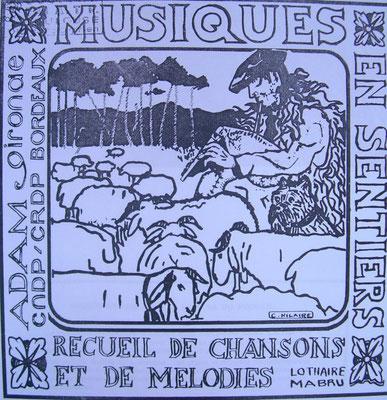 Musiques en sentiers, approche de la musique de tradition orale dans les landes girondines, L. Mabru (1988), CRDP, ADAM 33 (2 livrets et 1 disque).