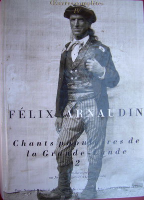 Chants Populaires de la grande lande, Félix Arnaudin (oeuvres complètes 8 volumes),  tome 2  (vol IV), par Jacques Boisgontier et Lothaire Mabru, Parc Régional des Landes de Gascogne, édition Confluences (1994-2002).