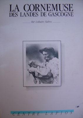 La cornemuse des landes de Gascogne, Lothaire Mabru, tiré à part du n° 74 (4ème trimestre 1986) des cahiers du Bazadais, centre Lapios-Belin-Beliet.