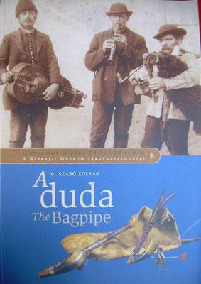 A Duda the bagpipe, G. Szabo Zoltan, Catalogi Musei Ethnographiae 9, Budapest (2004), 135p.