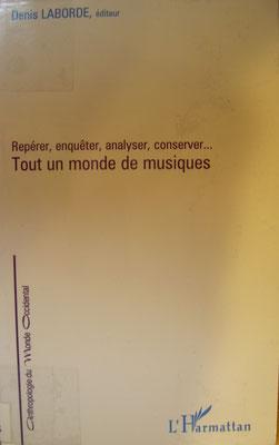 Repérer, enquêter, analyser, conserver…  tout un monde de musique, D. Laborde avec J. Ayats, L. Mabru, P. Cordereix (1996), Paris, l'Harmatan, 185p.