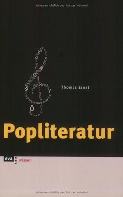 Thomas Ernst: Popliteratur. Rotbuch, Hamburg 2001, ISBN 3-434-53519-5